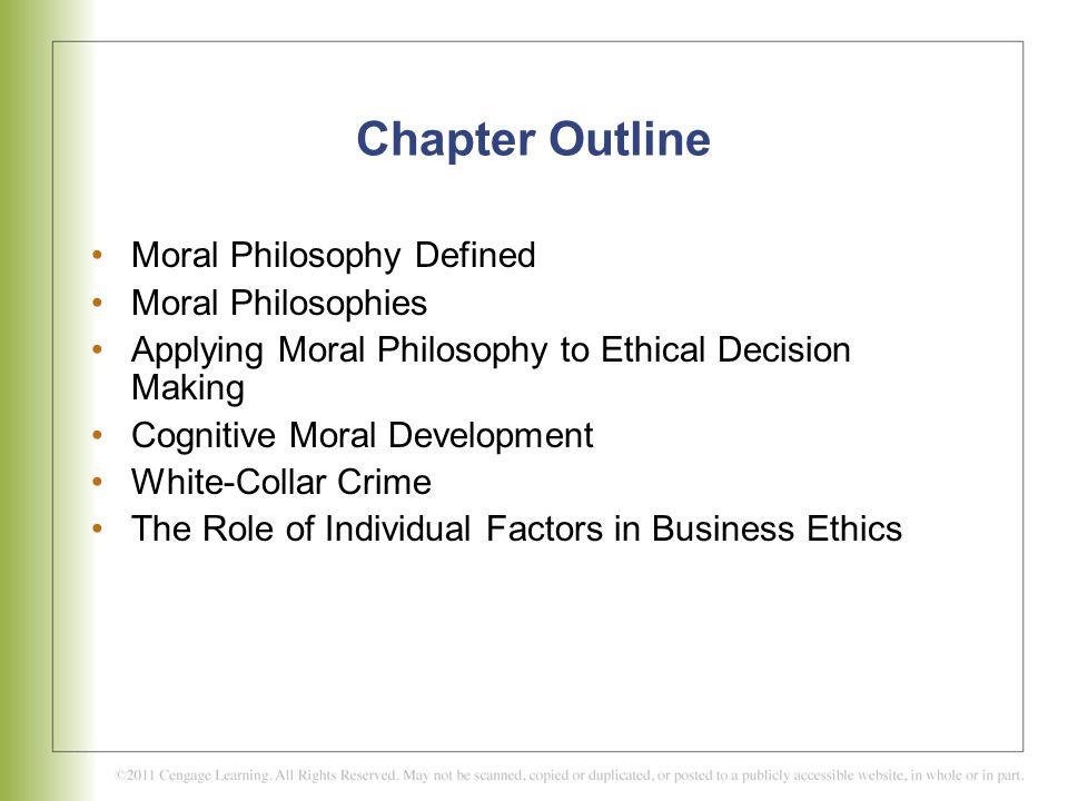 Chapter Outline Moral Philosophy Defined Moral Philosophies