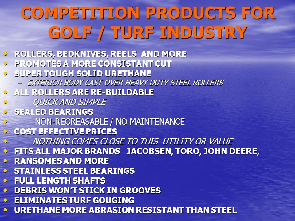 COMPETITION PRODUCTS FOR GOLF / TURF INDUSTRY