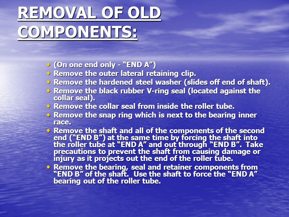 REMOVAL OF OLD COMPONENTS: