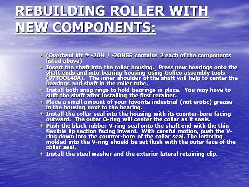 REBUILDING ROLLER WITH NEW COMPONENTS: