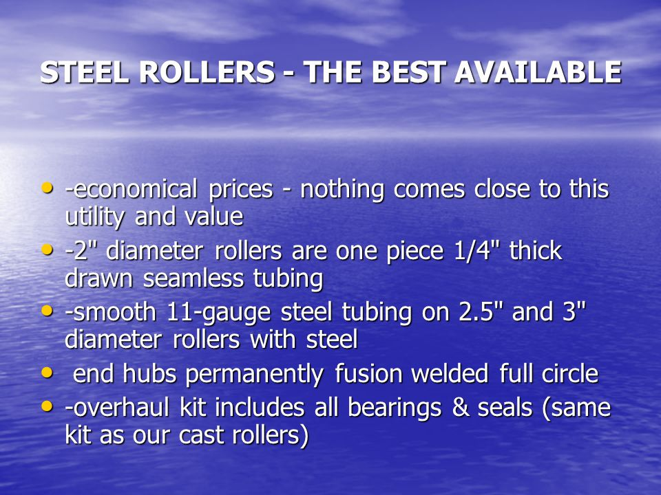 STEEL ROLLERS - THE BEST AVAILABLE