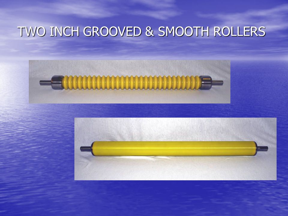 TWO INCH GROOVED & SMOOTH ROLLERS