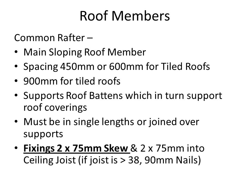 Roof Members Common Rafter – Main Sloping Roof Member