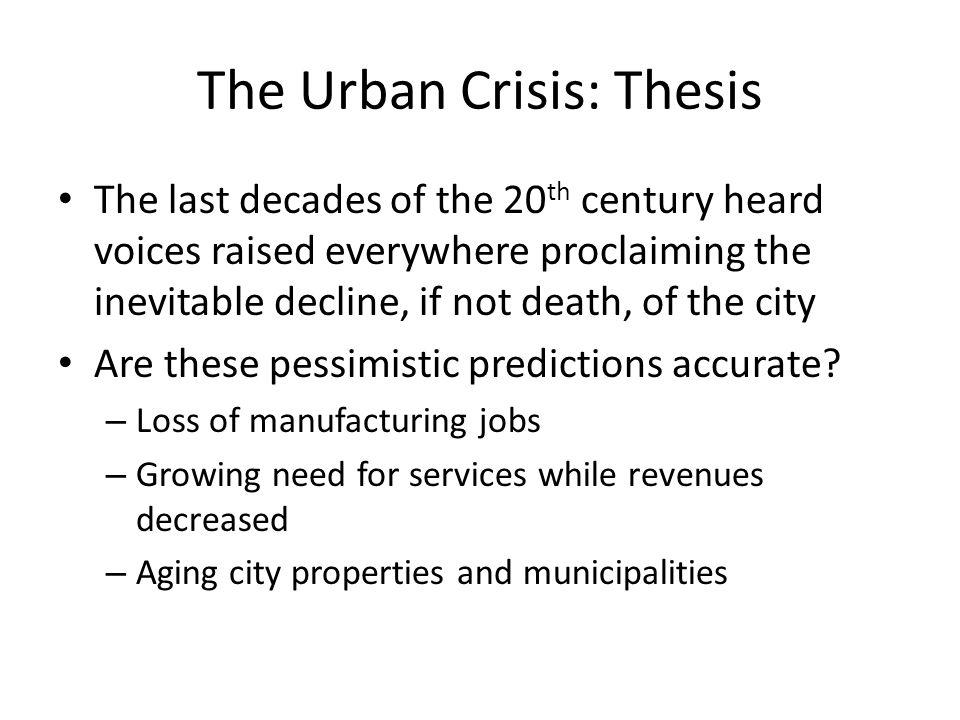 The Urban Crisis: Thesis