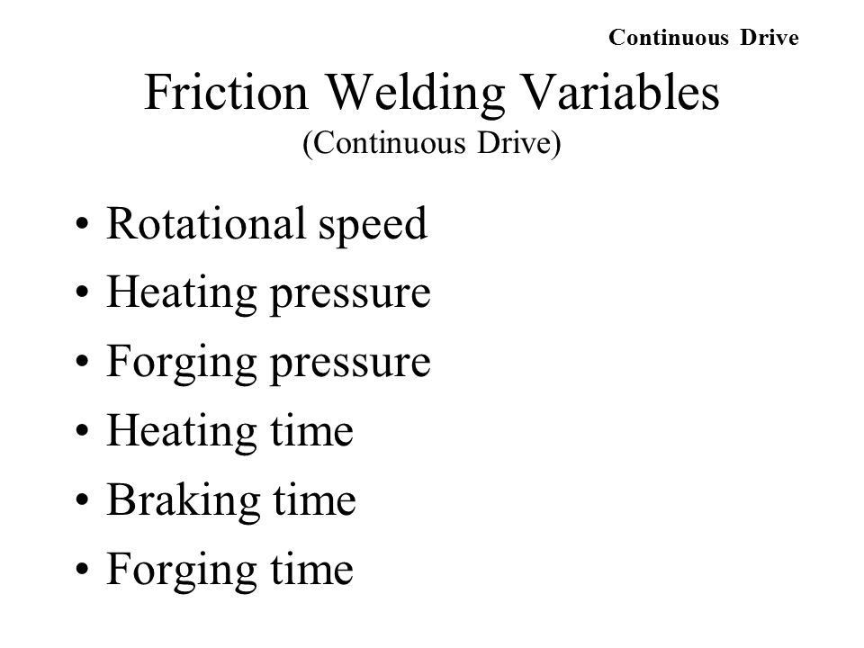 Friction Welding Variables (Continuous Drive)