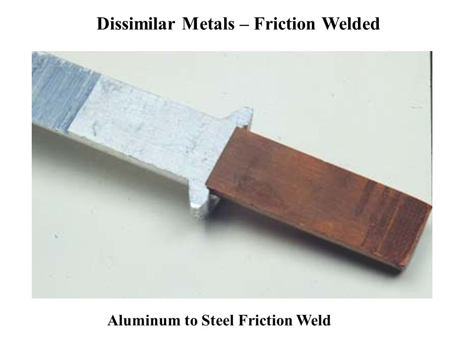 Dissimilar Metals – Friction Welded