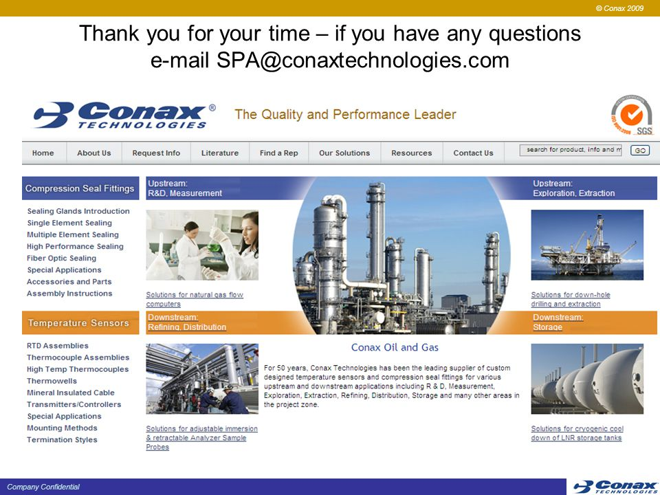 Thank you for your time – if you have any questions e-mail SPA@conaxtechnologies.com