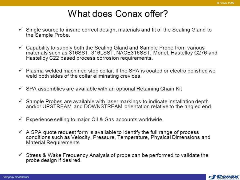 What does Conax offer Single source to insure correct design, materials and fit of the Sealing Gland to the Sample Probe.