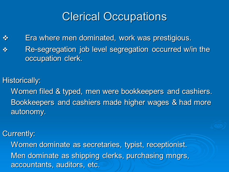 Clerical Occupations Era where men dominated, work was prestigious.