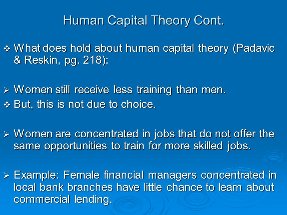 Human Capital Theory Cont.