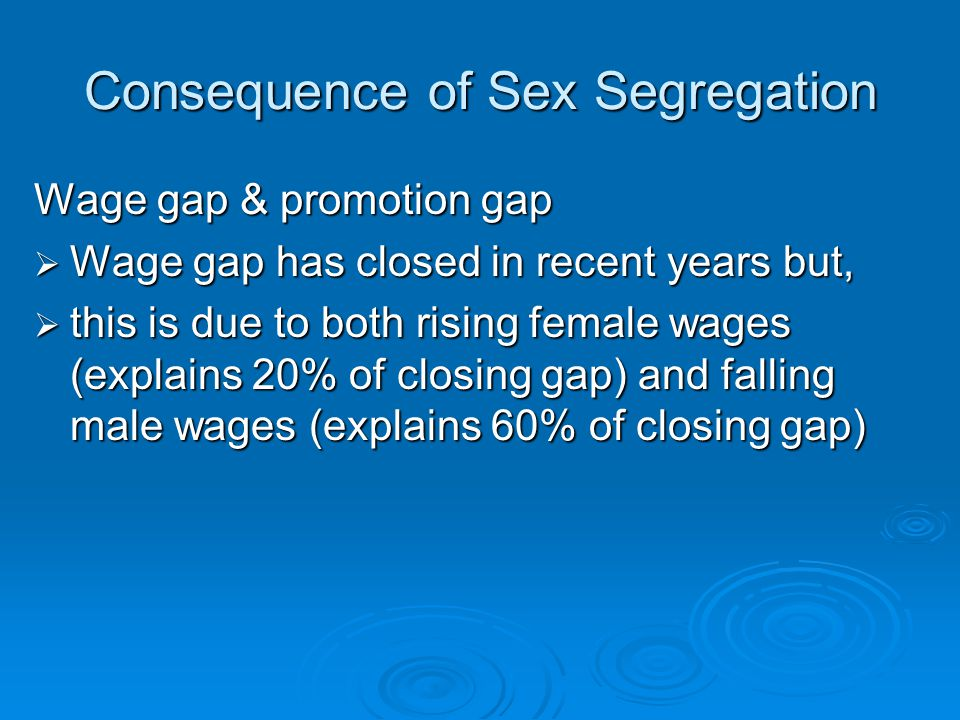 Consequence of Sex Segregation