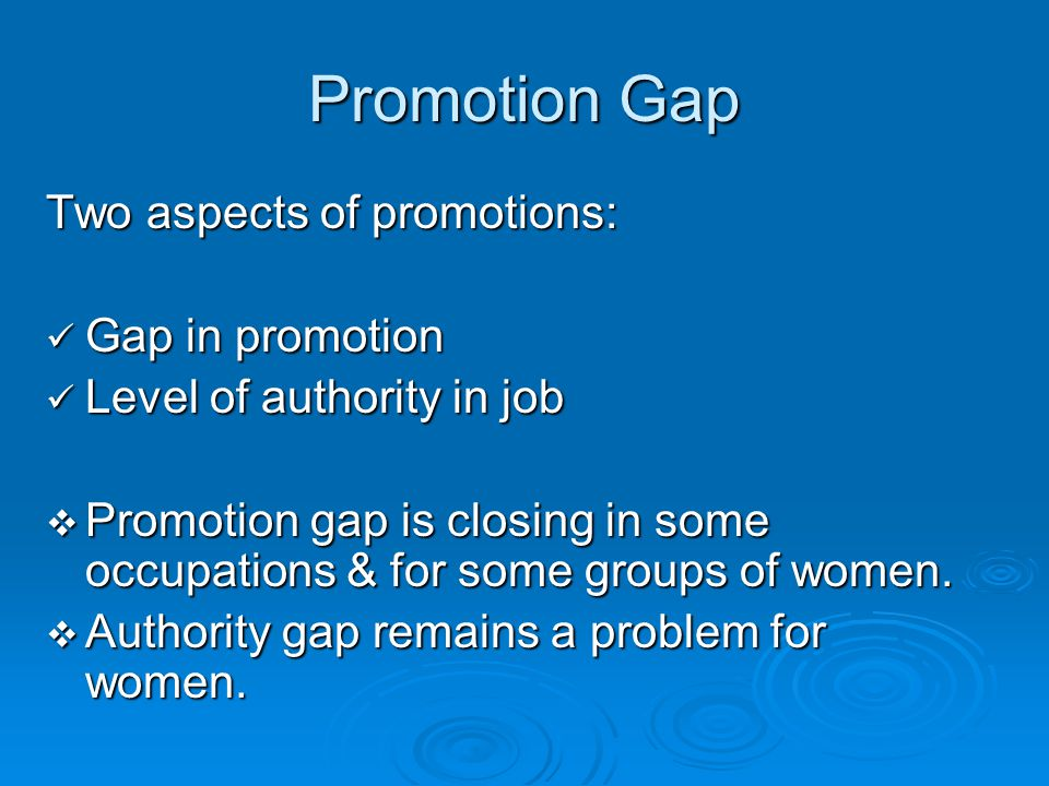 Promotion Gap Two aspects of promotions: Gap in promotion