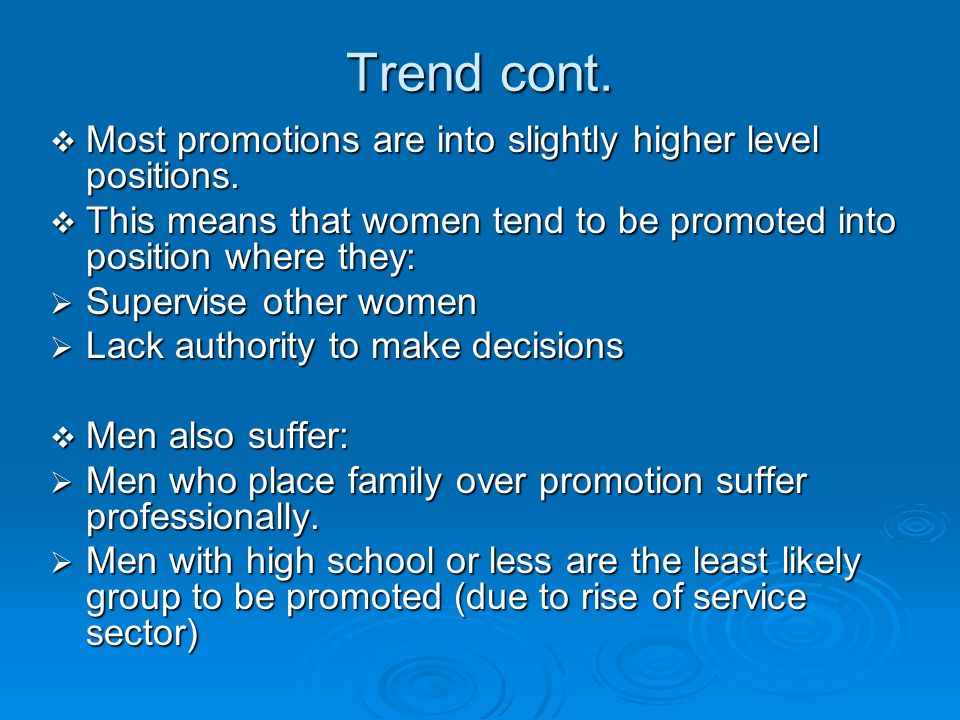 Trend cont. Most promotions are into slightly higher level positions.