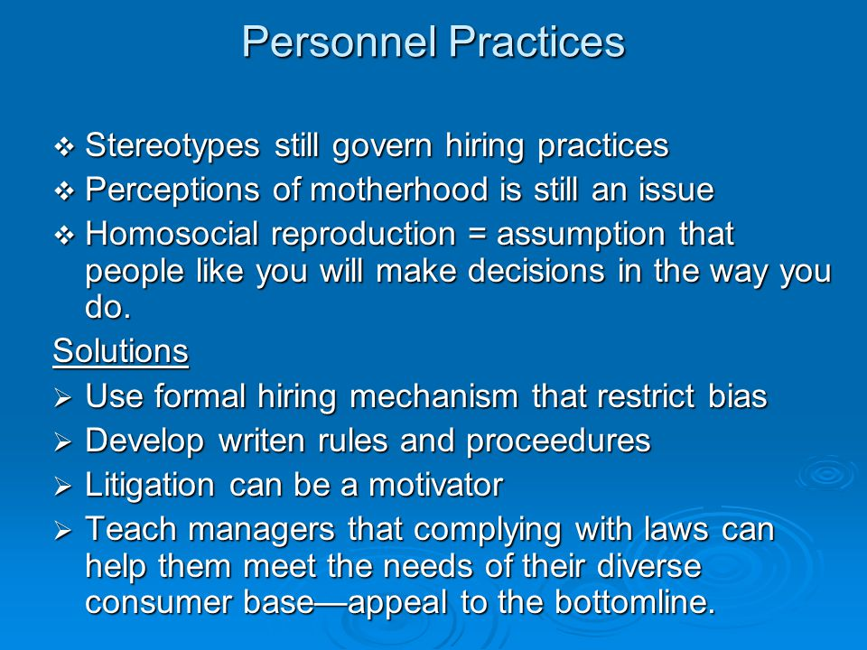Personnel Practices Stereotypes still govern hiring practices
