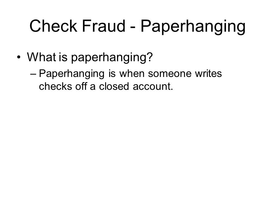 Check Fraud - Paperhanging