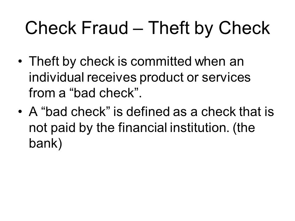 Check Fraud – Theft by Check