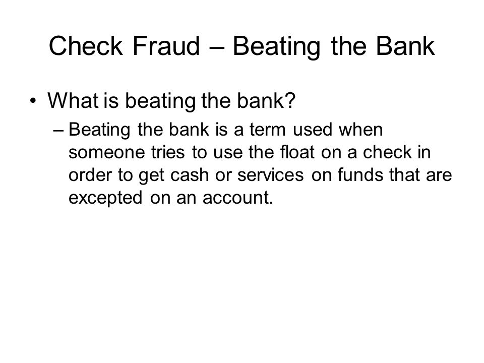 Check Fraud – Beating the Bank