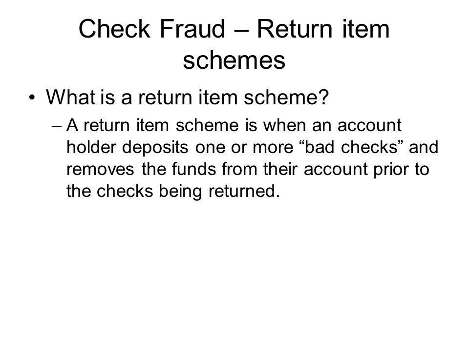 Check Fraud – Return item schemes