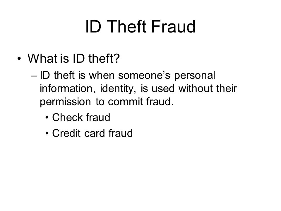 ID Theft Fraud What is ID theft