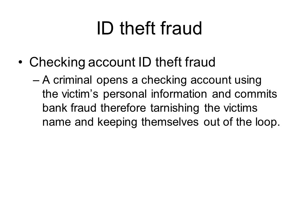 ID theft fraud Checking account ID theft fraud