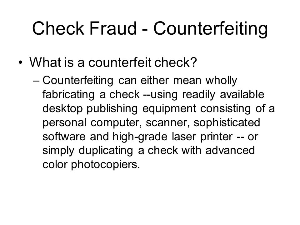 Check Fraud - Counterfeiting