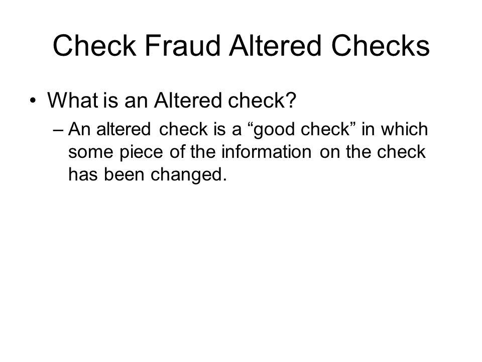 Check Fraud Altered Checks