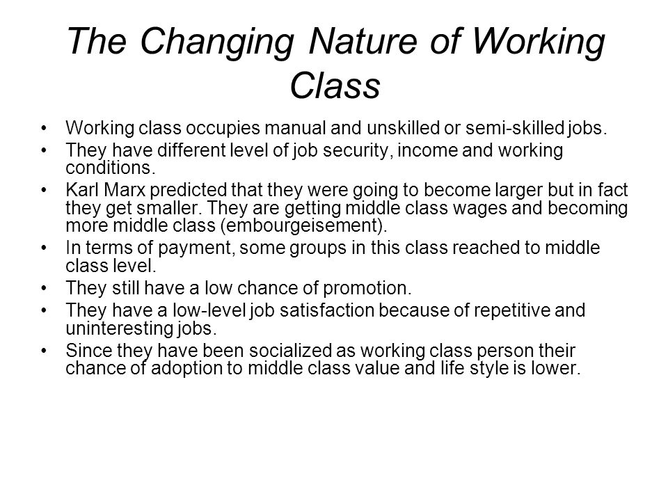 The Changing Nature of Working Class