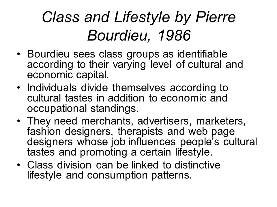 Class and Lifestyle by Pierre Bourdieu, 1986