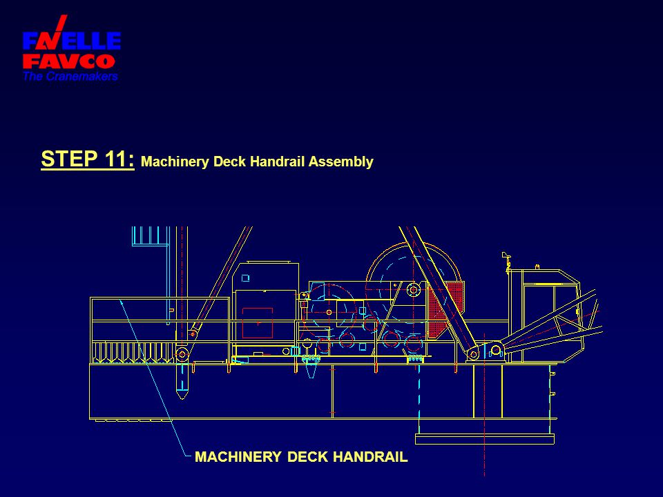 STEP 11: Machinery Deck Handrail Assembly