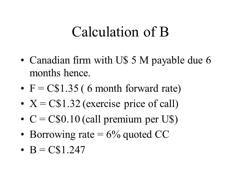 Calculation of B Canadian firm with U$ 5 M payable due 6 months hence.