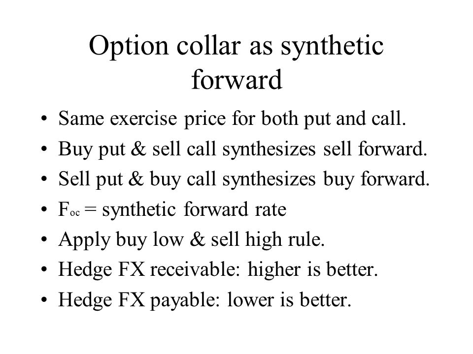 Option collar as synthetic forward