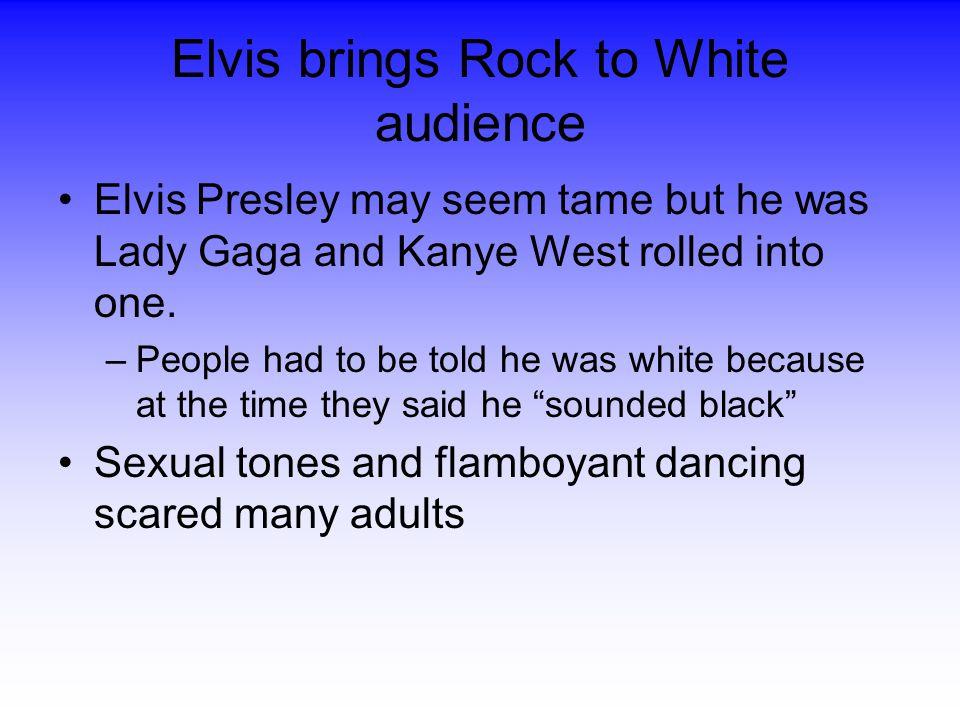 Elvis brings Rock to White audience