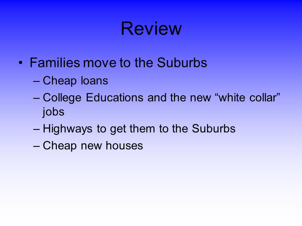 Review Families move to the Suburbs Cheap loans