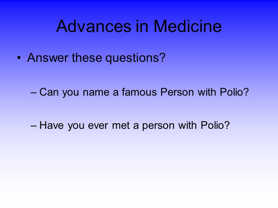 Advances in Medicine Answer these questions