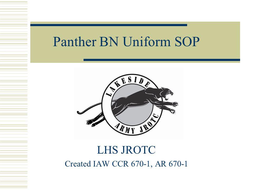 LHS JROTC Created IAW CCR 670-1, AR 670-1