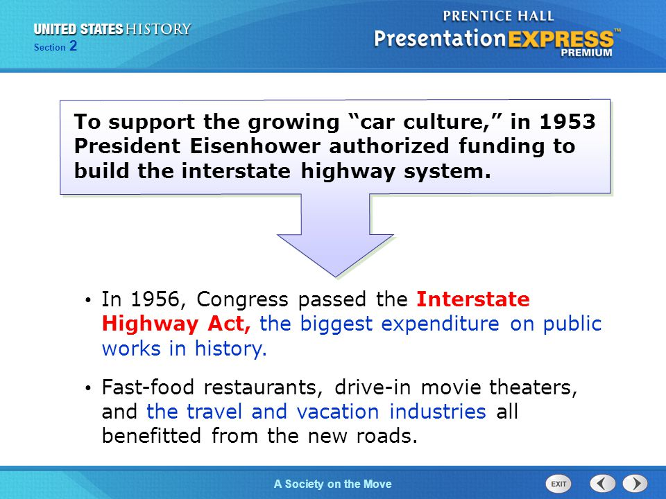 To support the growing car culture, in 1953 President Eisenhower authorized funding to build the interstate highway system.
