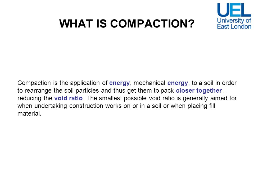 WHAT IS COMPACTION