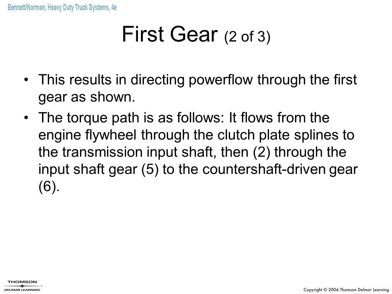 First Gear (2 of 3) This results in directing powerflow through the first gear as shown.