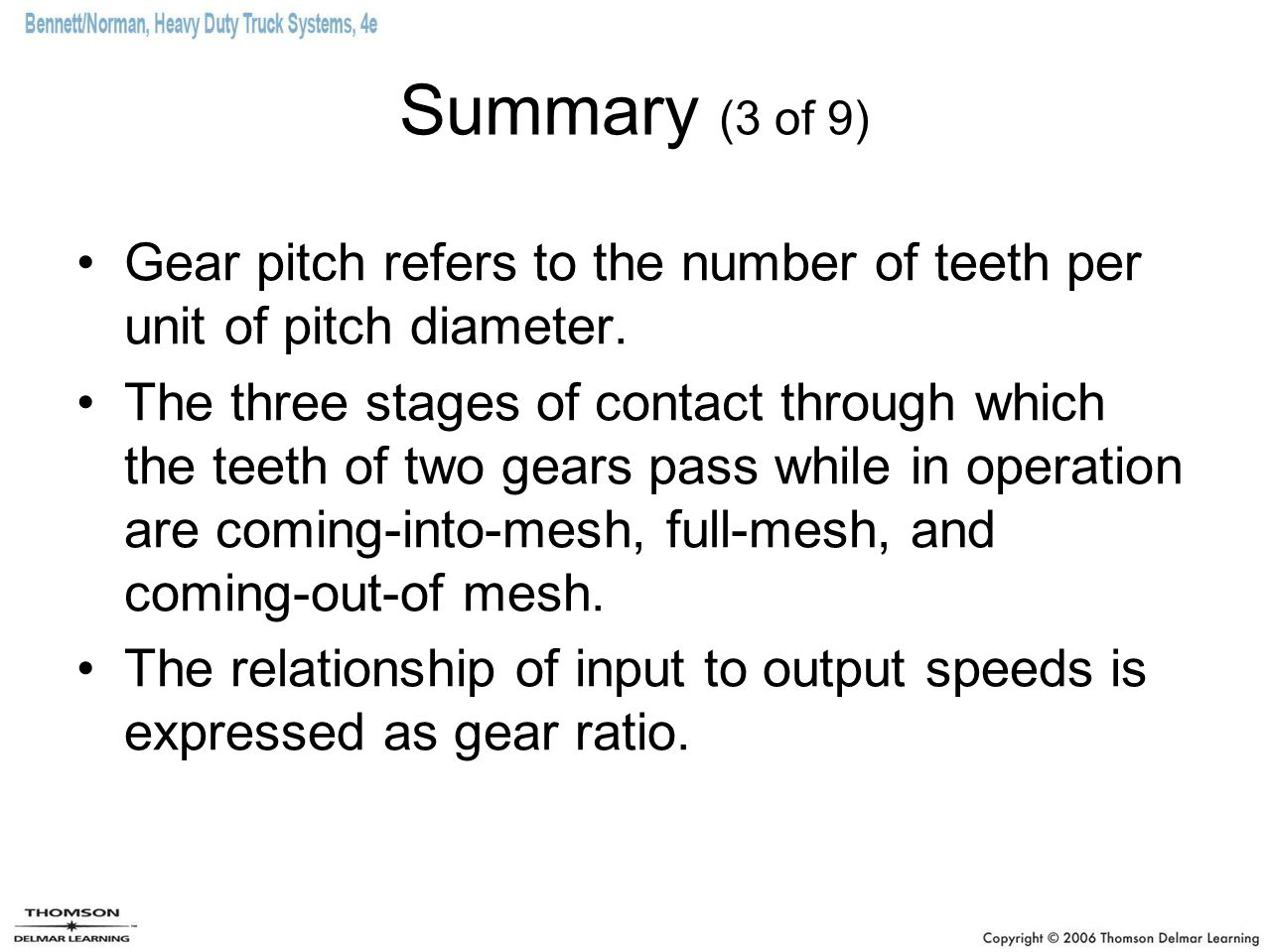 Summary (3 of 9) Gear pitch refers to the number of teeth per unit of pitch diameter.