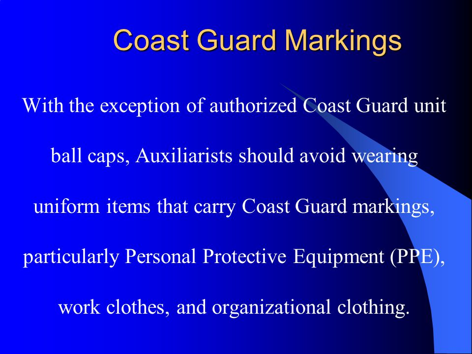 Coast Guard Markings With the exception of authorized Coast Guard unit