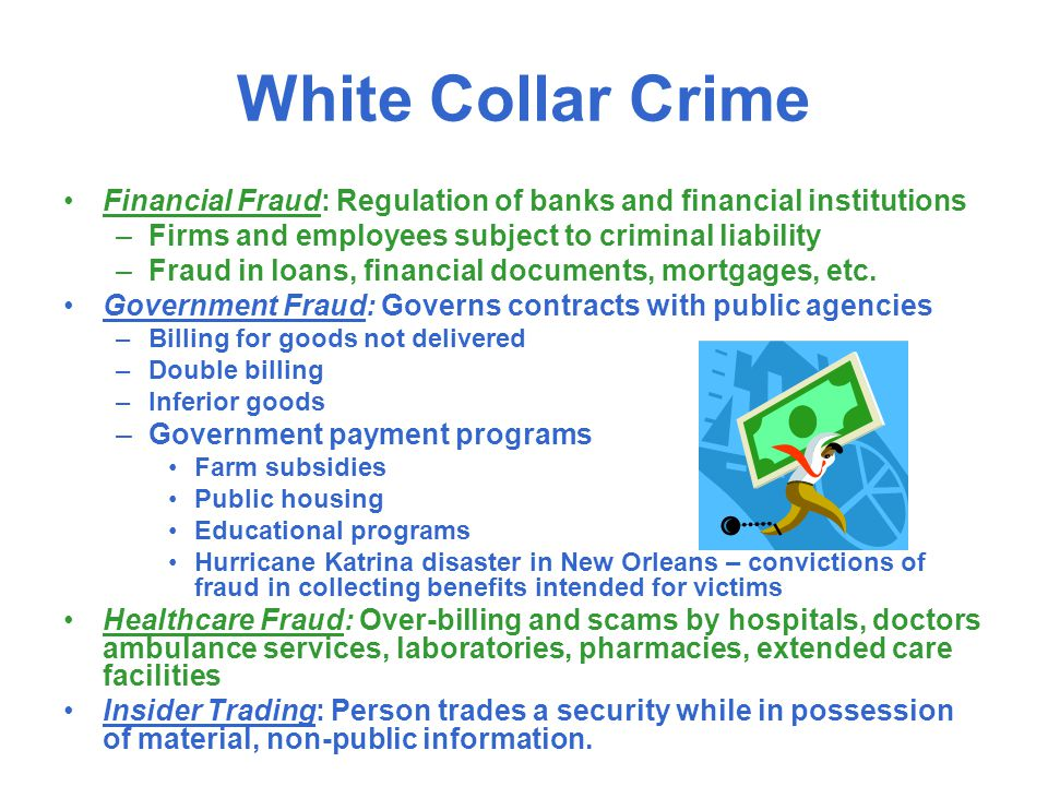White Collar Crime Financial Fraud: Regulation of banks and financial institutions. Firms and employees subject to criminal liability.