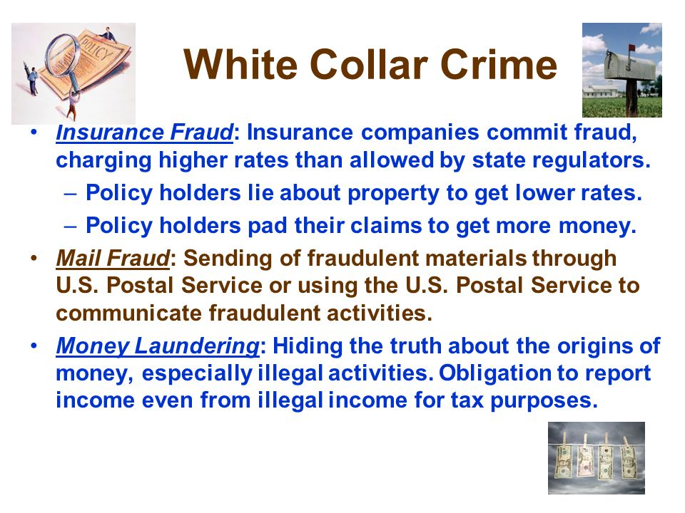 White Collar Crime Insurance Fraud: Insurance companies commit fraud, charging higher rates than allowed by state regulators.