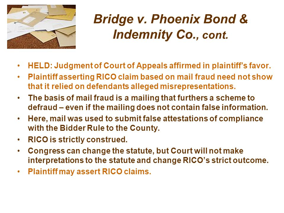 Bridge v. Phoenix Bond & Indemnity Co., cont.