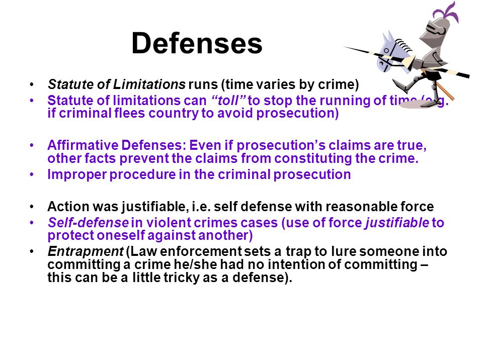 Defenses Statute of Limitations runs (time varies by crime)