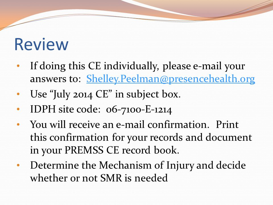 Review If doing this CE individually, please e-mail your answers to: Shelley.Peelman@presencehealth.org.