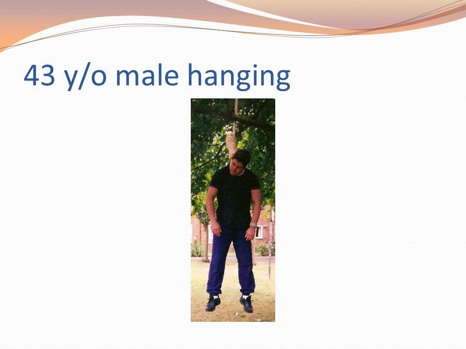 43 y/o male hanging