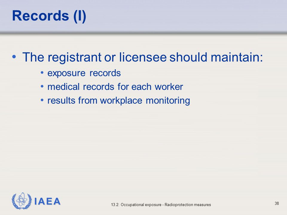 Records (I) The registrant or licensee should maintain: