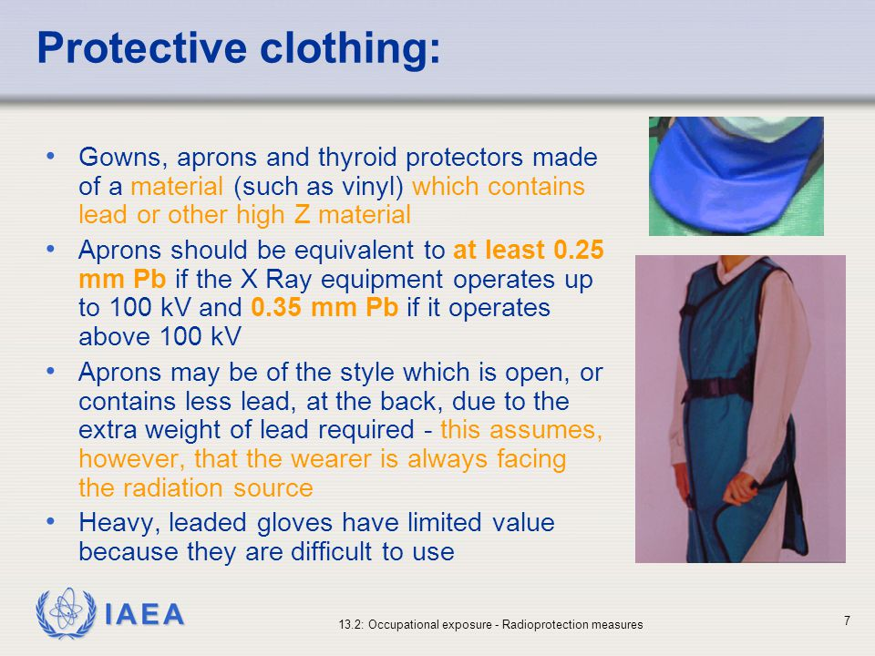 Protective clothing: Gowns, aprons and thyroid protectors made of a material (such as vinyl) which contains lead or other high Z material.