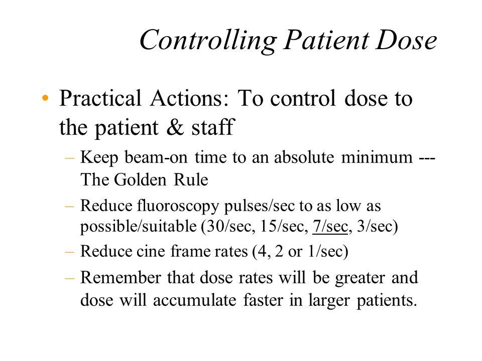 Controlling Patient Dose