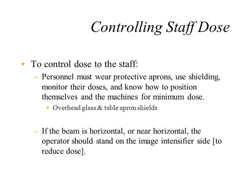 Controlling Staff Dose